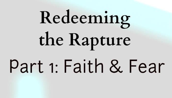 01 Redeeming Rapture p1