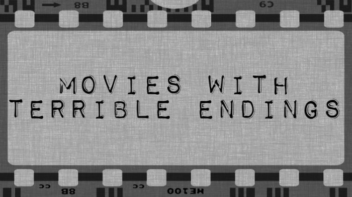 movies with terrible endings